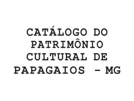 Confira o Catálogo do Patrimônio Cultural de Papagaios